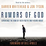 Rumors of God: Experience the Kind of Faith You've Only Heard About | Darren Whitehead,Jon Tyson