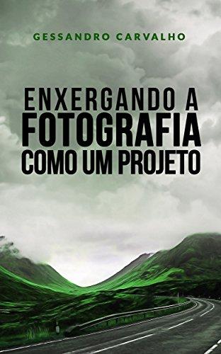 Enxergando a fotografia como um projeto