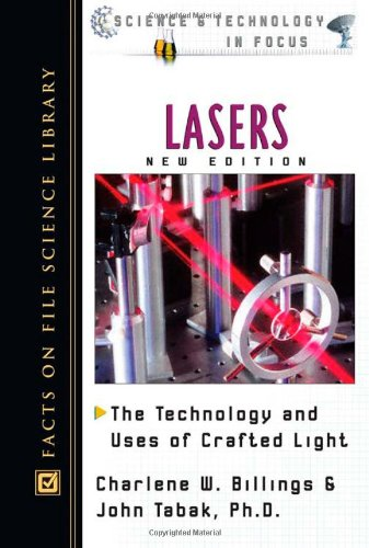 Lasers: The Technology and Uses of Crafted Light (Science & Technology in Focus) ebook