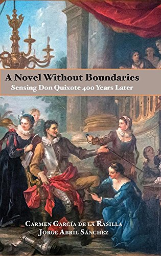 A Novel Without Boundaries: Sensing Don Quixote 400 Years Later (Documentación Cervantina «tom Lathrop»)