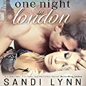 One Night in London Audiobook by Sandi Lynn Narrated by Brian Pallino, Emma Woodbine