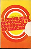 A Problems Approach to Foundations of Education, Donald S. Seckinger, 0471771007