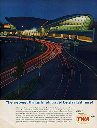 (The newest things in air travel TWA Trans World Airlines NY Terminal ad 1962 H )