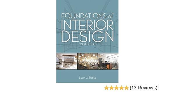 foundations of interior design 2nd edition susan j slotkis rh amazon com foundation of interior design pdf foundations of interior design book