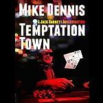 Temptation Town: A Jack Barnett Investigation | Mike Dennis