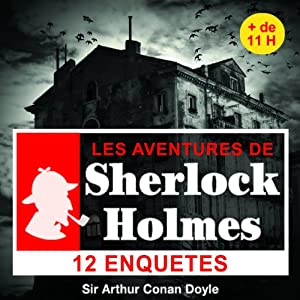12 enquêtes de Sherlock Holmes - Les enquêtes de Sherlock Holmes Hörbuch