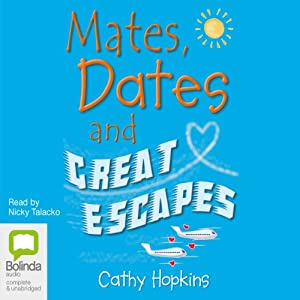 Mates, Dates and Great Escapes Audiobook