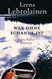 Wer ohne Schande ist (Maria Kallio ermittelt, Band 12)