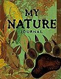nature notebook - My Nature Journal~Kids Nature Log/Nature Draw and Write Journal: Draw And Write Nature Journal For Children; 8.5