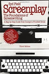 Screenplay: The Foundations of Screenwriting by Syd Field (2005-11-29)