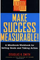 Make Success Measurable!: A Mindbook-Workbook for Setting Goals and Taking Action Kindle Edition