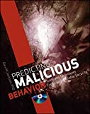 Book cover for Predicting Malicious Behavior: Tools and Techniques for Ensuring Global Security