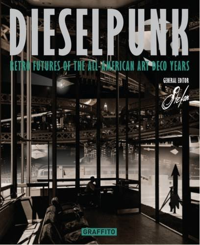 Download Dieselpunk: Retro Futures of the All-American Art Deco Years PDF