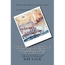 Bismarck, Dorsetshire and Memories (A Picture Book): ?I was an eye-witness to the sinking of the Bismarck!?