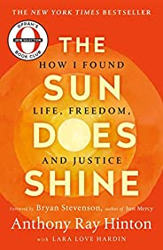 The Sun Does Shine: How I Found Life and Freedom on Death Row (Oprah's Book Club Summer 2018 Select