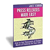 Public Relations Made Easy: How to Get Thousands of Dollars of Free Publicity for Your Website