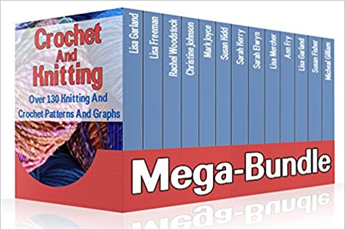 Crochet And Knitting Mega-Bundle. Over 130 Knitting And Crochet Patterns And Graphs: (DIY Crafts) (DIY Books)