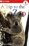 A Trip to the Zoo/A Trip to the Library, Karen Wallace and Deborah Lock, 0756618304