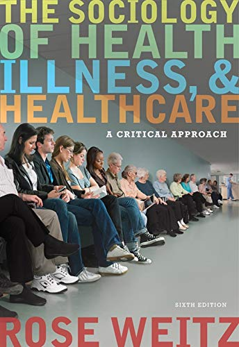The Sociology of Health, Illness, and Health Care: A Critical Approach (Sociology Health Illness)