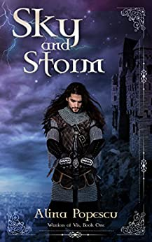 Sky and Storm (Warriors of Vis, Book One) by [Popescu, Alina]