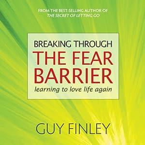 Breaking Through the Fear Barrier Speech