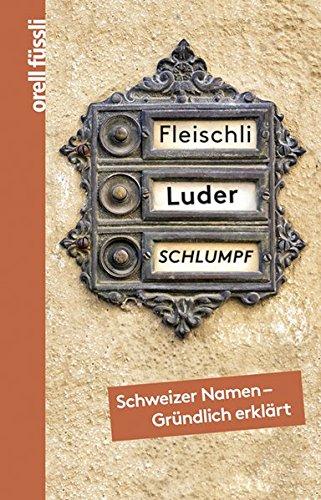 Fleischli, Luder, Schlumpf: Schweizer Namen - gründlich erklärt