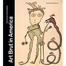 Art Brut in America: The Incursion of Jean Dubuffet by Val?de??rie Rousseau (2016-01-26)