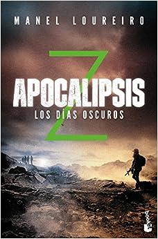 Apocalipsis Z. Los Días Oscuros por Manel Loureiro