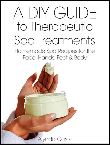 Therapeutics Spa - A DIY Guide to Therapeutic Spa Treatments: Homemade Spa Recipes for the Face, Hands, Feet, and Body (The Art of the Bath Book 4)
