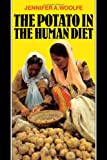 The Potato in the Human Diet, Jennifer A. Woolfe, 0521326699