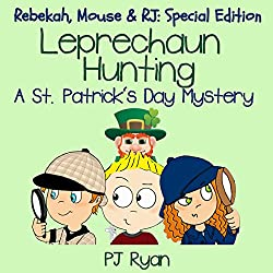 Leprechaun Hunting: A St. Patrick's Day Mystery