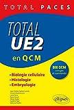 Total PACES Total UE2 en QCM Biologie Cellulaire Histologie Embryologie 800 QCM Corrigés et Commentés