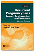 Recurrent Pregnancy Loss: Causes, Controversies, and Treatment, Second Edition (Maternal-Fetal Medicine)