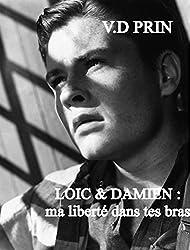 Loic & Damien : Ma liberté dans tes bras de V.D.Prin 51UBVqE24pL._UY250_