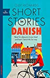 Short Stories in Danish for Beginners: Read for pleasure at your level, expand your vocabulary and learn Danish the fun way! (Teach Yourself Foreign ... Graded Reader: Teach Yourself Short Stories)
