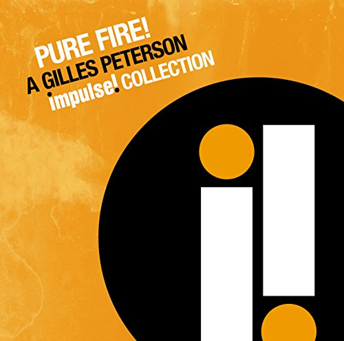Pure Fire! A Gilles Peterson Impulse Collection