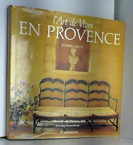 L'Art de vivre en Provence Broché – 4 janvier 1994 Pierre Moulin Pierre Le Vec Linda Dannenberg Paul Hardy