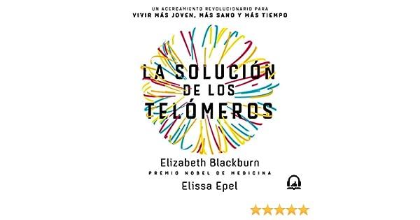 Amazon.com: La solución de los telómeros [The Telomere Effect]: Un ...