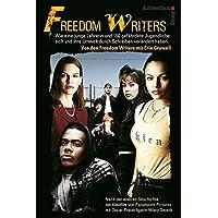 Freedom Writers: Wie eine junge Lehrerin und 150 gefährdete Jugendliche sich und ihre Umwelt durch Schreiben verändert haben