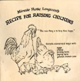 Minnie Rose Lovgreen's Recipe for Raising Chickens, Minnie Rose Lovgreen, 0914718096