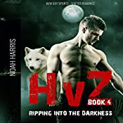 HvZ: Ripping into the Darkness: M/M Gay Sports Shifter Romance, Book 4 | Noah Harris