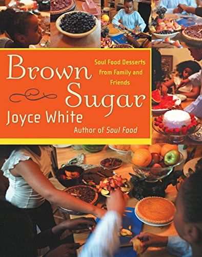 Search : Brown Sugar: Soul Food Desserts from Family and Friends