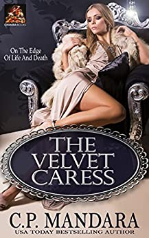 The Velvet Caress: On the edge of life and death (Velvet Lies Book 2) by [Mandara, C. P.]