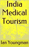 img - for India Medical Tourism book / textbook / text book