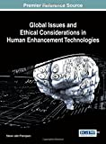 Global Issues and Ethical Considerations in Human Enhancement Technologies, Steven John Thompson, 1466660104