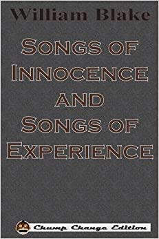 Book Songs of Innocence and Songs of Experience (Chump Change Edition)
