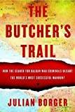 img - for The Butcher's Trail: How the Search for Balkan War Criminals Became the World's Most Successful Manhunt book / textbook / text book