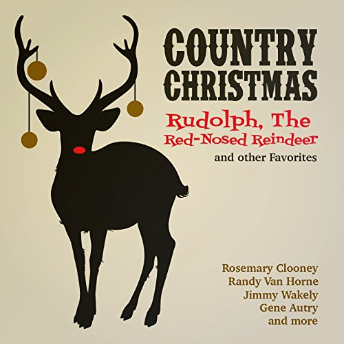 Country Christmas - Rudolph, The Red-Nosed Reindeer and Other Favorites -