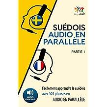 Suédois audio en parallèle - Facilement apprendre le suédois avec 501 phrases en audio en parallèle - Partie 1 (French Edition)