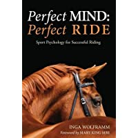 Perfect Mind: Perfect Ride, Sports Psychology for Successful Riding